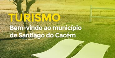 Turismo - Bem-vindo ao município de Santiago do Cacém